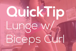 QuickTip: Lunge with Biceps Curl