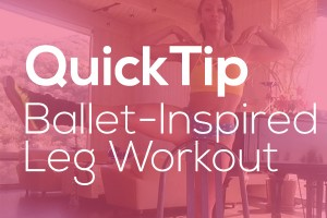 QuickTip: Ballet Leg Workout (Semi Grand Rond de Jambe)